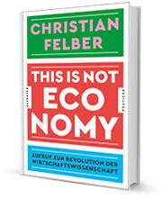 This is not economy · Aufruf zur Revolution der Wirtschaftswissenschaft